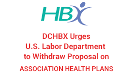 DCHBX Urges US Labor Department to withdraw Proposal